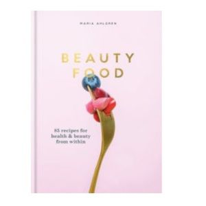Beauty Food by Maria Ahlgren